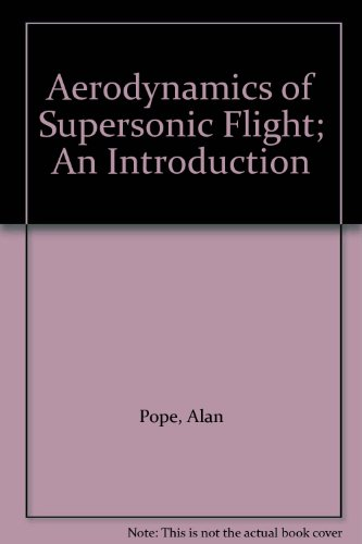 Aerodynamics of Supersonic Flight; An (Sonic Aviator)