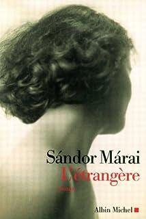 L'étrangère : roman, Márai, Sándor