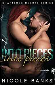 Shattered Shattered Hearts 1 By Nicole Banks