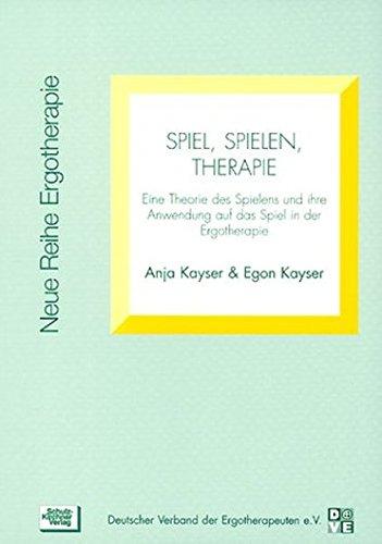 spiel-spielen-therapie-eine-theorie-des-spielens-und-ihre-anwendung-auf-das-spiel-in-der-ergotherapie-neue-reihe-ergotherapie