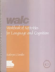 Walc (Workbook of Activities for Language and Cognition)