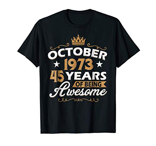 Vintage Made In October 1973 45 Years Of Being Awesome Shirt