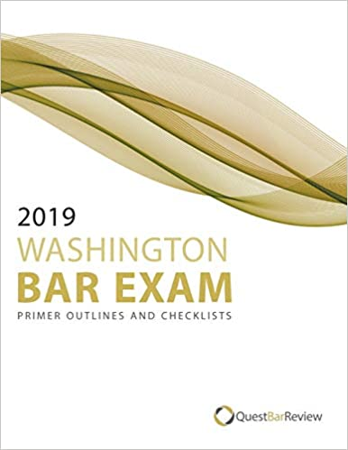 2019 Washington Bar Exam Primer Outlines and Checklists