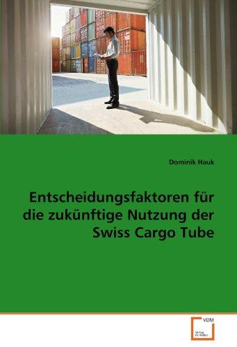 entscheidungsfaktoren-fur-die-zukunftige-nutzung-der-swiss-cargo-tube-german-edition