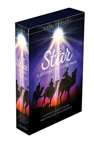 The Star: A Journey to Christmas: 5 Week Church Kit: A Complete Advent Series and Christmas Eve Experience
