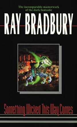 Ray Bradbury And Dark Side Of American >> Amazon Com Something Wicked This Way Comes Greentown Book 2 Ebook