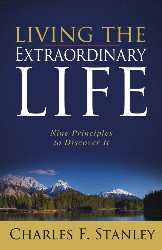 Living the Extraordinary Life: Nine Principles to Discover It