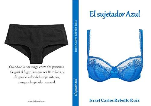 El sujetador azul (Spanish Edition) by [Rebollo, Israel Carlos]