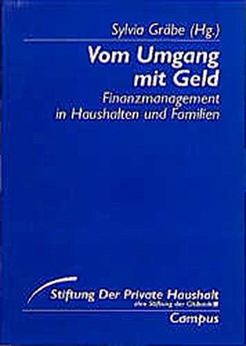 Vom Umgang mit Geld: Finanzmanagement in Haushalten und Familien (Stiftung »Der Private Haushalt«)