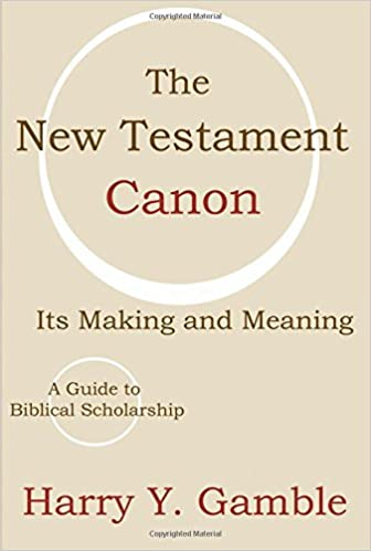 The New Testament Canon: Its Making and Meaning: Harry Y