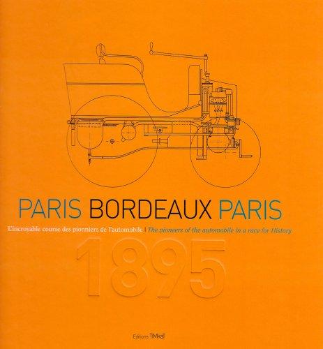 1895 Paris-Bordeaux-Paris. l'Incroyable Course des Pionniers de l'Automobile