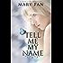 Tell Me My Name (Fated Stars)