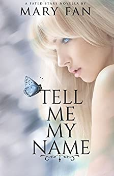 Tell Me My Name (Fated Stars) by [Fan, Mary]