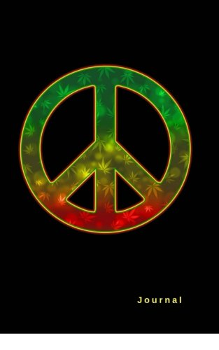 Peace Sign Journal - Journal: Marijuana Leaf Peace Sign Black Softcover Notebook