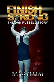 Finish Strong: The Dan Russell Story by [Russell, Dan, Borlase, Craig]