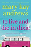 To Live and Die In Dixie: A Callahan Garrity Mystery (Callahan Garrity Mysteries Book 2)