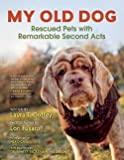 img - for Laura T. Coffey: My Old Dog : Rescued Pets with Remarkable Second Acts (Hardcover); 2015 Edition book / textbook / text book