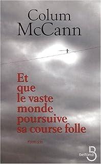 Et que le vaste monde poursuive sa course folle, McCann, Colum