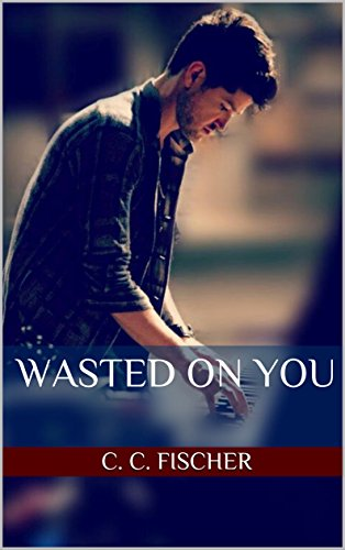 Download PDF Wasted On You