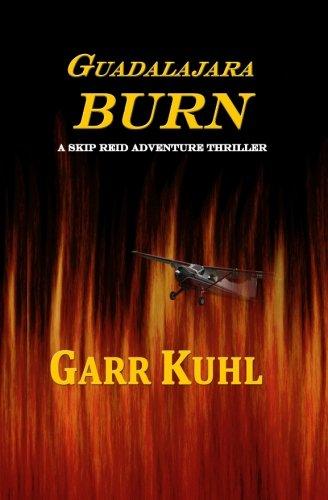 Guadalajara Burn: A Skip Reid Adventure (Volume 1) pdf epub