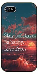 iPhone 4 / 4s Stay positive, be happy. Live free. Sunset, black plastic case / Inspirational and motivational life quotes / SURELOCK AUTHENTIC