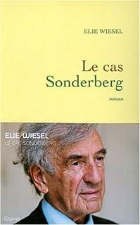Le cas Sonderberg : roman, Wiesel, Elie