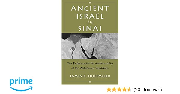 Ancient Israel in Sinai: The Evidence for the Authenticity of the