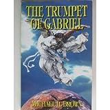 The Trumpet of Gabriel, Michael H. Brown, 188003316X