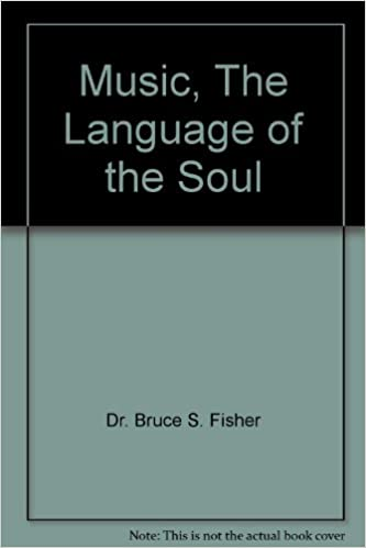 Music The Language Of The Soul Dr Bruce S Fisher Amazoncom Books