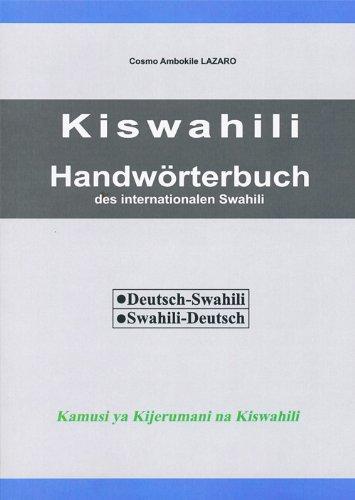 Kiswahili. Handwörterbuch des internationalen Swahili: Deutsch-Swahili, Swahili-Deutsch
