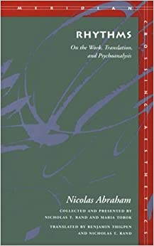 Rhythms: On the Work, Translation, and Psychoanalysis (Meridian: Crossing Aesthetics) by Nicolas Abraham (1995-09-03)