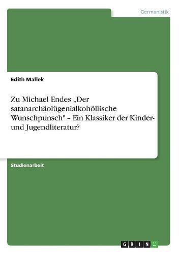 Zu Michael Endes Der satanarchäolügenialkohöllische Wunschpunsch - Ein Klassiker der Kinder- und Jugendliteratur?