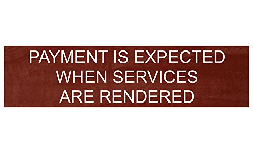 ComplianceSigns Engraved Plastic Payment Is Expected When Services Are Rendered Sign, 8 X 2 in. with English Text, White on Cinnamon from ComplianceSigns