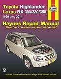 Toyota Highlander & Lexus RX-300/330, 1999 thru 2007 (Haynes Repair Manual)