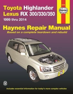 Toyota Highlander & Lexus RX-300/330, 1999 thru 2007 (Haynes Repair Manual)