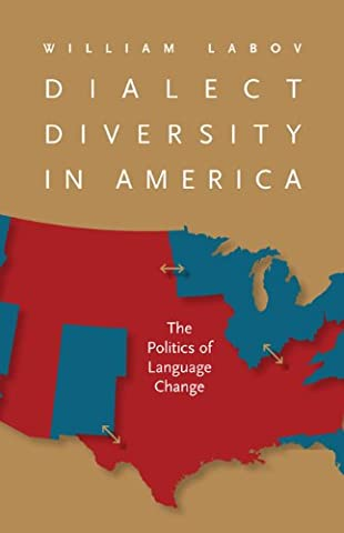 Dialect Diversity in America: The Politics of Language Change (Page-Barbour Lectures) (Language Variation And Change)