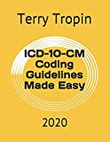 ICD-10-CM Coding Guidelines Made Easy: 2020