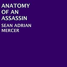 Anatomy of an Assassin Audiobook by Sean Adrian Mercer Narrated by Nicholas Barta
