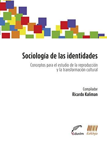 Sociología de las identidades. Conceptos para el estudio de la reproducción y la transformación cultural (Poliedros)