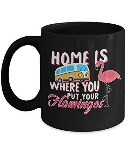 (Home Is Where You Put Your Flamingos Black coffee mug)