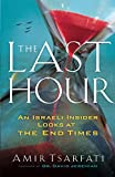 #1: The Last Hour: An Israeli Insider Looks at the End Times