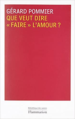 """Lire en ligne Que veut dire """"faire"""" l'amour? pdf epub"""