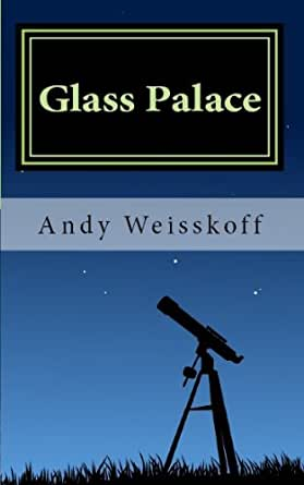 Glass Palace - Kindle edition by Andy Weisskoff. Children