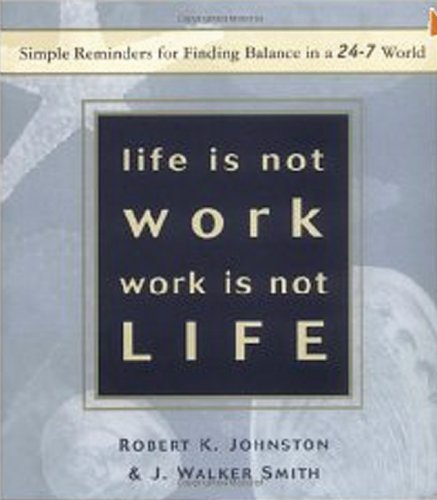 Download Life Is Not Work, Work Is Not Life: Simple Reminders for Finding Balance in a 24/7 World pdf