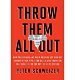 [(Throw Them All Out)] [Author: Peter Schweizer] published on (November, 2011)