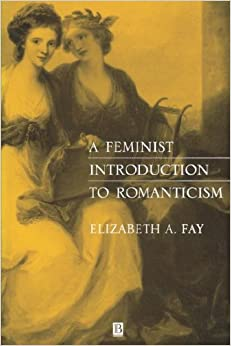 Feminist Introduction to Romanticism by Elizabeth A. Fay (2000-06-04)
