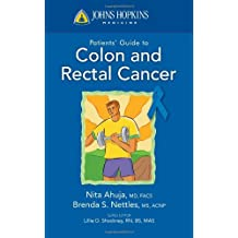 Johns Hopkins Patient Guide To Colon And Rectal Cancer (Johns Hopkins Patients' Guide)