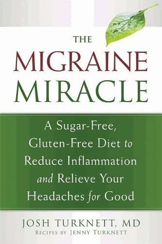 The-Migraine-Miracle-A-Sugar-Free-Gluten-Free-Ancestral-Diet-to-Reduce-Inflammation-and-Relieve-Your-Headaches-for-Good  The Migraine Miracle: A Sugar-Free, Gluten-Free, Ancestral Diet to Reduce Inflammation and Relieve Your Headaches for Good 41qyCBp0ieL