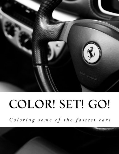 Color! Set! Go!: Coloring the Nicest Cars pdf