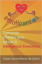 Emoticantos: Canciones infantiles para educar la